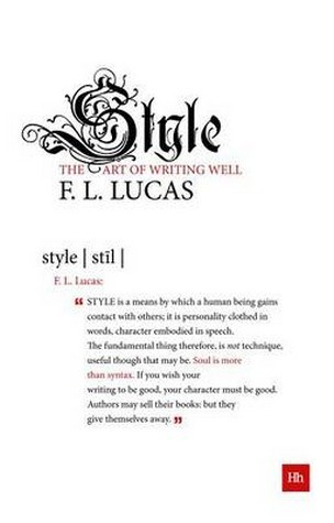 Style: The Art of Writing Well F.L. Lucas