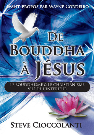 De Bouddha à Jésus Steve Cioccolanti