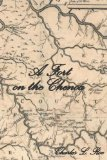 A Fort on the Chenoa: A Novel Charles L. Roe