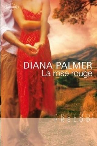 La Rose Rouge Diana Palmer