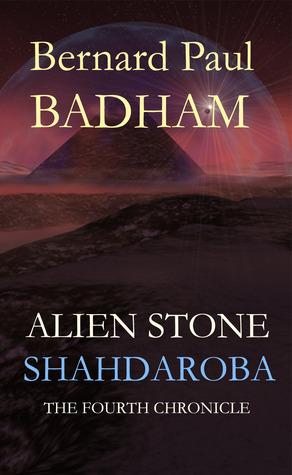 Shahdaroba - Alien Stone Bernard Paul Badham
