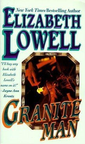 Granite Man (MacKenzie-Blackthorn #4)  by  Elizabeth Lowell