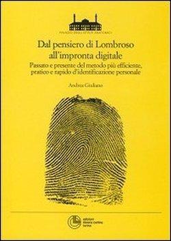 Dal pensiero di Lombroso allimpronta digitale  by  Andrea Giuliano