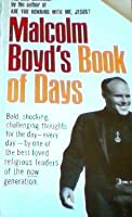 Malcolm Boyds Book Of Days  by  Malcolm  Boyd