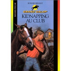 Kidnapping au club (Grand Galop, #17)  by  Bonnie Bryant
