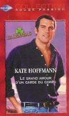 Le grand amour dun garde du corps (harlequin  rouge passio, #1222, Les Irlandais,#1) Kate Hoffmann