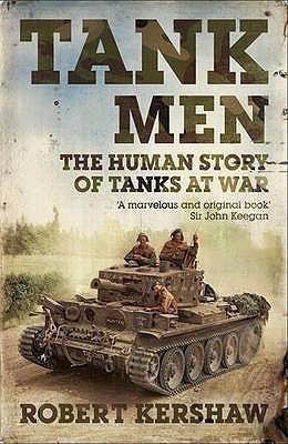 The Tank Men  by  Robert Kershaw