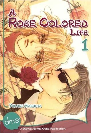 A Rose Colored Life 1  by  Yukari Hashida