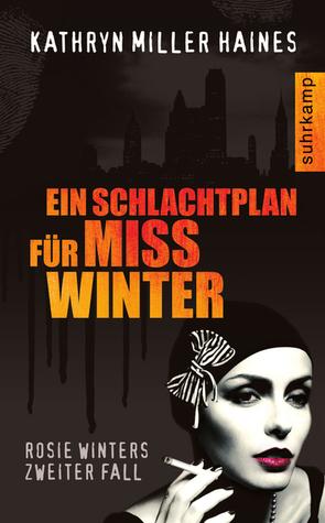 Ein Schlachtplan für Miss Winter (Rosie Winter, #2)  by  Kathryn Miller Haines