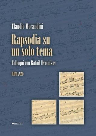 Rapsodia su un solo tema: Colloqui con Rafail Dvoinikov  by  Claudio Morandini