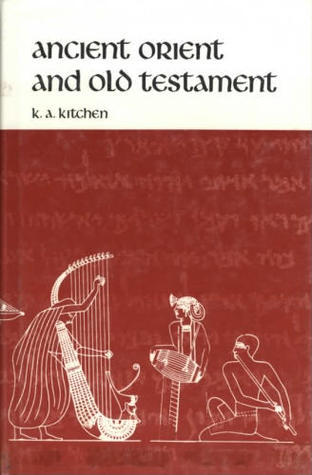 Ancient Orient and Old Testament  by  Kenneth A. Kitchen