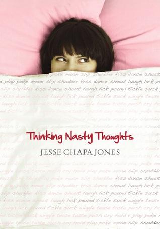 Thinking Nasty Thoughts Jesse Chapa Jones