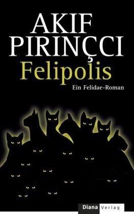 Felipolis (Felidae, #7) Akif Pirinçci