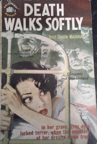 Death Walks Softly  by  Hazel Christie Macdonald