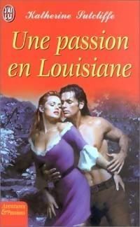 Une passion en Louisiane  by  Katherine Sutcliffe