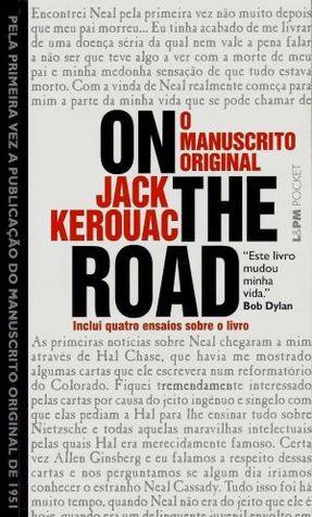 On the Road: O Manuscrito Original  by  Jack Kerouac