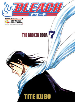 Bleach: The Broken Coda (Bleach, #7) Tite Kubo