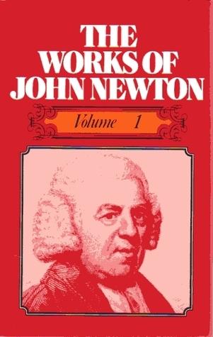 The Works of John Newton - Volume 1 of 6  by  John Newton