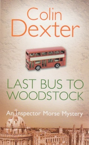 Last Bus to Woodstock (Inspector Morse #1)  by  Colin Dexter
