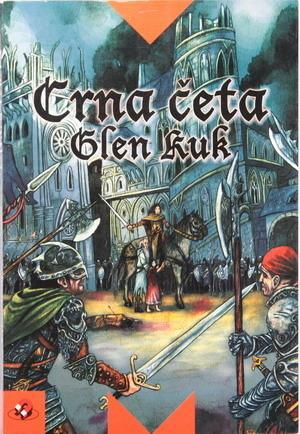 Crna četa (Hronike Crne čete, #1) Glen Cook