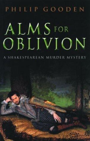 Alms for Oblivion (Shakespearean Murder, #4) Philip Gooden