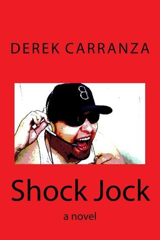 Shock Jock: a novel  by  Derek Carranza