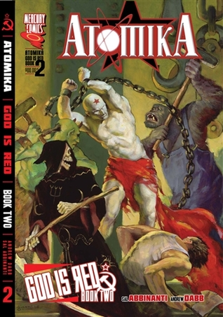 Atomika: God Is Red, Book 2  by  Andrew Dabb