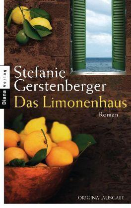Das Limonenhaus: Roman Stefanie Gerstenberger