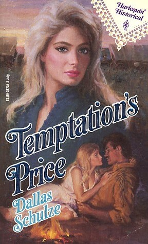 Temptations Price (Harlequin Historical, No. 134)  by  Dallas Schulze