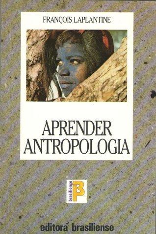 Aprender Antropologia  by  François Laplantine