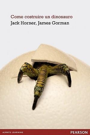 Come costruire un dinosauro  by  Jack Horner
