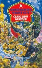 Scheherazades Night Out  by  Craig Shaw Gardner