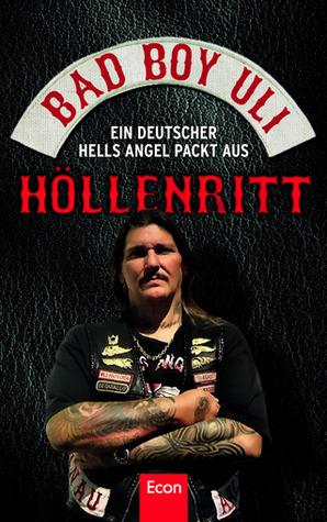 Höllenritt: Ein deutscher Hells Angel packt aus Bad Boy Uli