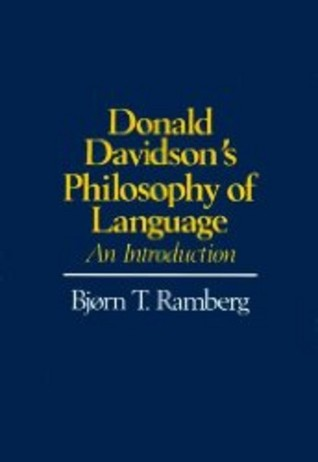 Donald Davidsons Philosophy of Language: An Introduction  by  Bjorn T. Ramberg