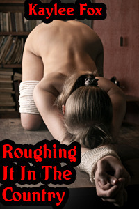 Roughing it in the Country  by  Kaylee Fox