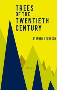 Trees of the Twentieth Century Stephen Sturgeon