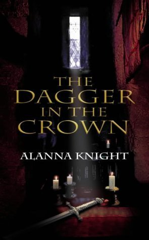 The Dagger in the Crown Alanna Knight