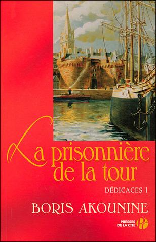 La prisonnière de la tour et autres nouvelles (Dédicace, #1) Boris Akunin