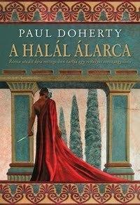 A halál álarca (Ancient Rome, #5)  by  Paul Doherty