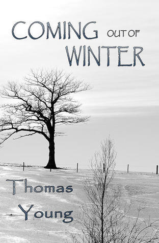 Coming Out of Winter  by  Thomas C. Young