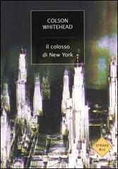 Il Colosso di New York  by  Colson Whitehead