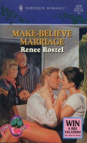 Make-Believe Marriage (Harlequin Romance, #3370)  by  Renee Roszel