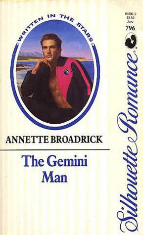 The Gemini Man (Written in the Stars) (Silhouette Romance #796) (Silhouette Romance, No 796) Annette Broadrick