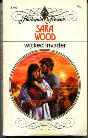 Wicked Invader (Harlequin Presents, #1102) Sara Wood