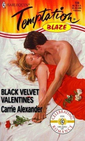 Black Velvet Valentines (Harlequin Temptation Blaze, #720) Carrie Alexander