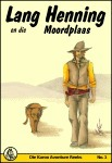 Lang Henning en die Moordplaas (Karoo Avonture # 1)  by  Mary Sadler