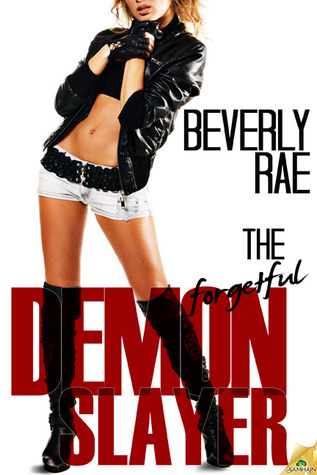 The Forgetful Demon Slayer (Samantha Savage, #1)  by  Beverly Rae