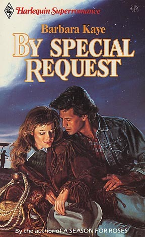 By Special Request (Harlequin Superromance No. 270) Barbara Kaye