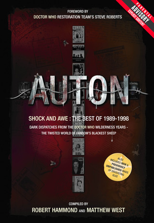 Auton: Shock And Awe: Dark Dispatches From The Doctor Who Wilderness Years  by  Robert  Hammond