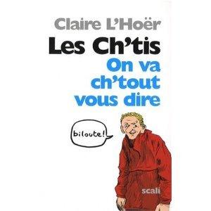 Les Chtis: On va chtout vous dire  by  Claire LHoër